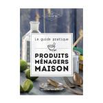 Livre Le guide des produits ménagers maison
